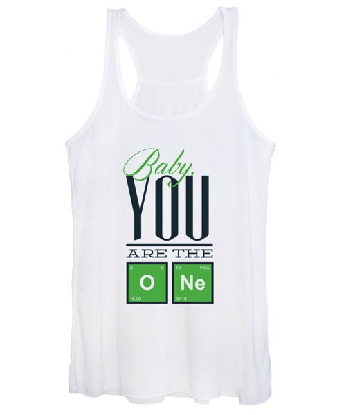 Chemistry Humor Baby You Are The O Ne  Women's Tank Top