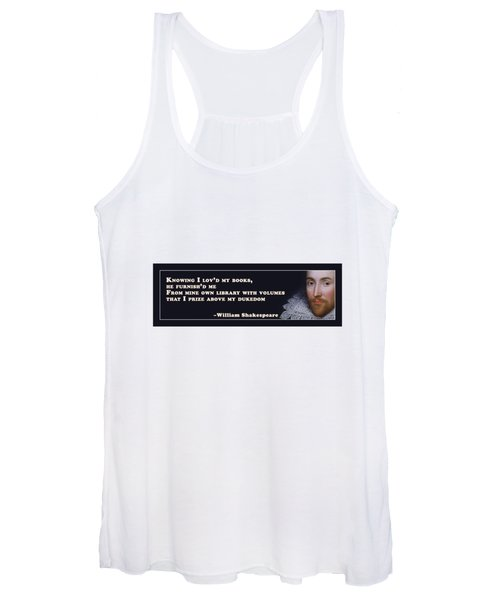 Knowing I Lov'd My Books #shakespeare #shakespearequote Women's Tank Top