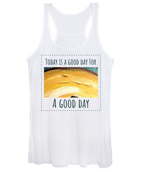 Today Is A Good Day Women's Tank Top
