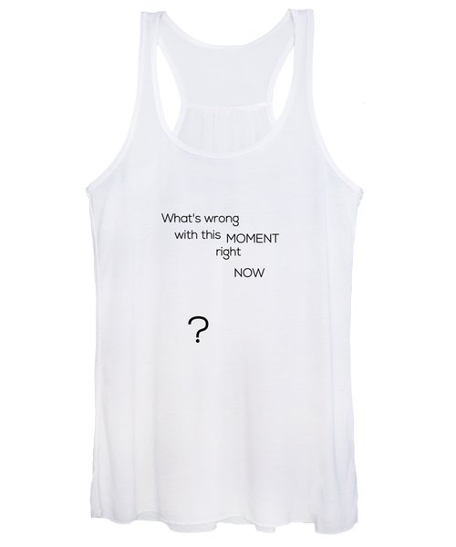What's Wrong With This Moment Right Now - White Women's Tank Top