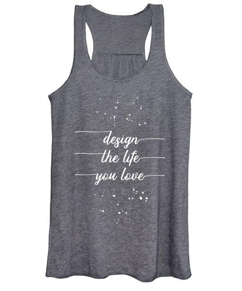 Text Art Design The Life You Love Women's Tank Top