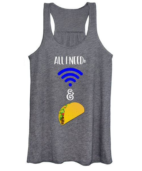 All I Need Wifi And Tacos Women's Tank Top