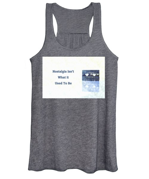 Nostalgia Isnt What It Used To Be Women's Tank Top