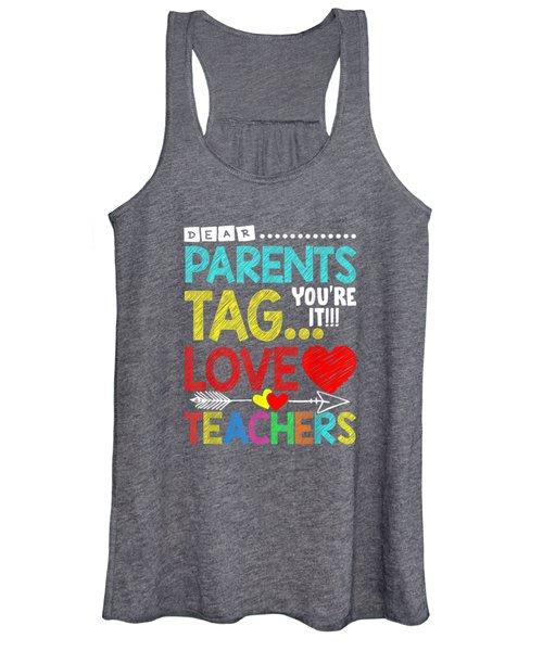 Dear Parents Tag You're It Love Teacher Funny T-shirt Gift Women's Tank Top