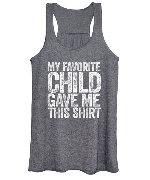 My Favorite Child Gave Me This Shirt T-shirt Women's Tank Top