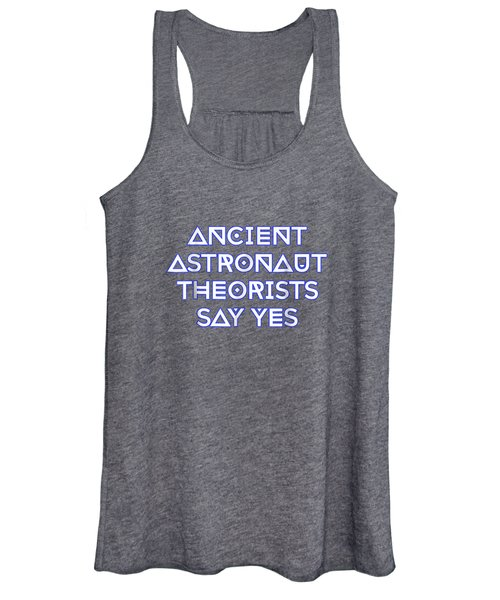 Ancient Astronaut Theorists Say Yes T-shirt Women's Tank Top