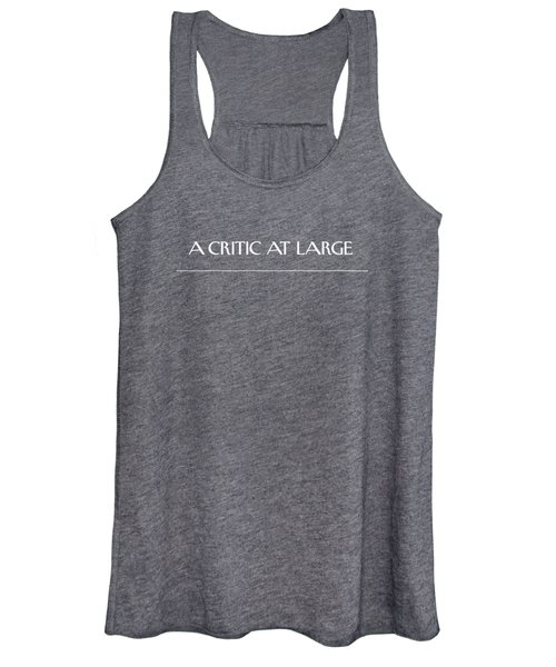 A Critic At Large Women's Tank Top