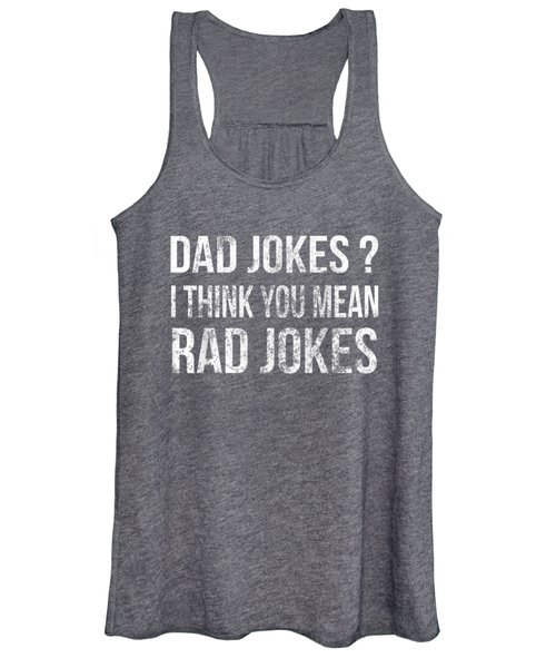 Dad Jokes Shirt I Think You Mean Rad Jokes Gift Fathers Day Women's Tank Top