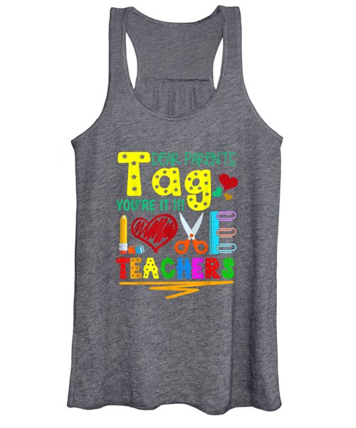 Dear Parents Tag You Re It Love Teacher Funny Gifts T-shirt Women's Tank Top