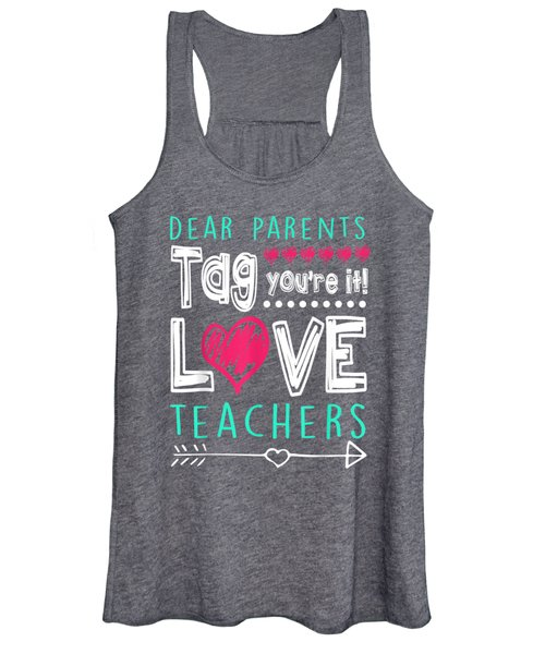 Dear Parents Tag You're It Love Teacher Funny T-shirt Gifts Women's Tank Top