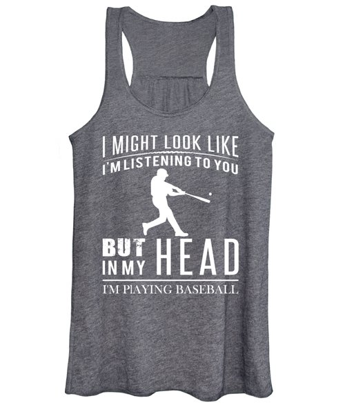I Might Look Like I'm Listening But I'm Baseball Women's Tank Top