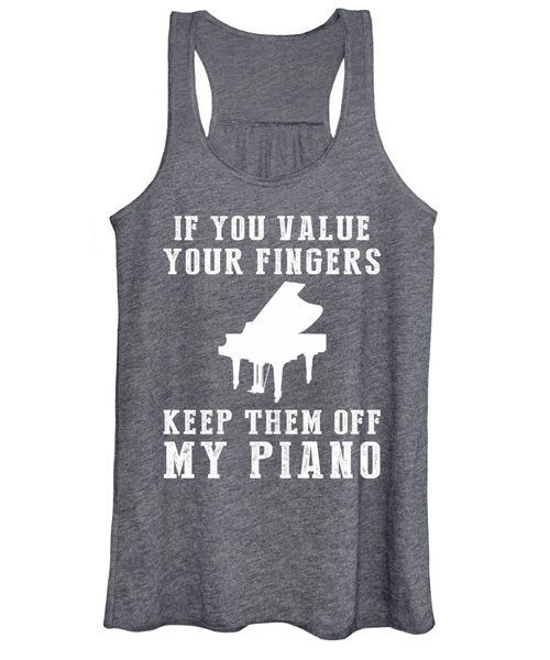 If You Value Your Fingers Keep Them Off My Piano Women's Tank Top