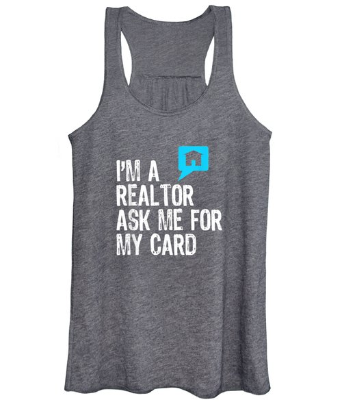 I'm A Realtor Ask Me For My Card Real Estate T-shirt Women's Tank Top