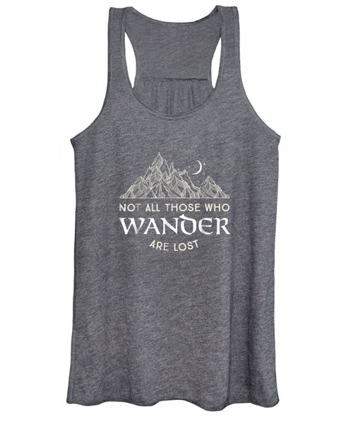 Not All Those Who Wander Are Lost Tshirt Women's Tank Top