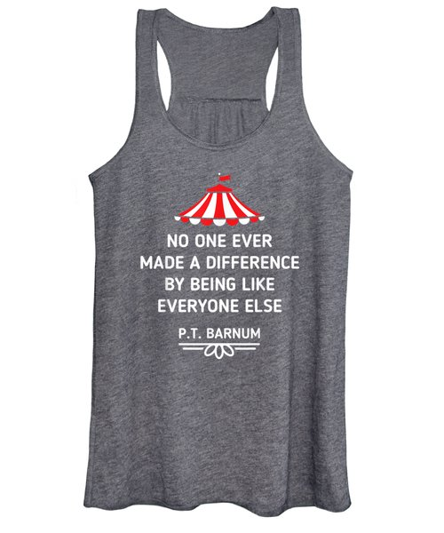 Pt Barnum Quote No One Ever Made A Difference Shirt Women's Tank Top
