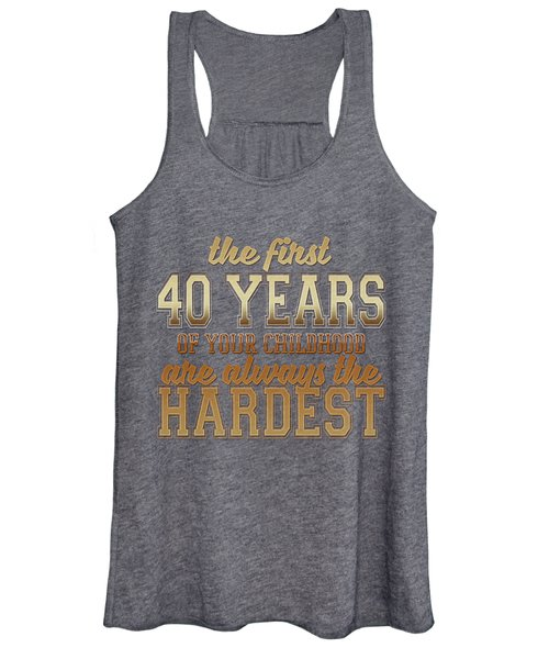 The First 40 Years Women's Tank Top