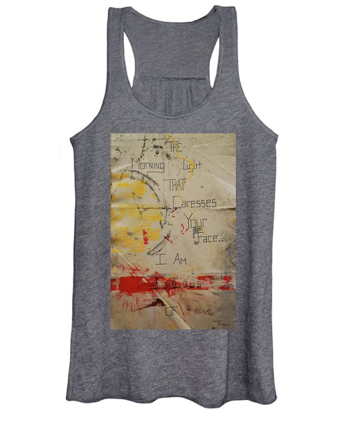 The Morning Light That Caresses Your Face I Am Jealous Of Women's Tank Top