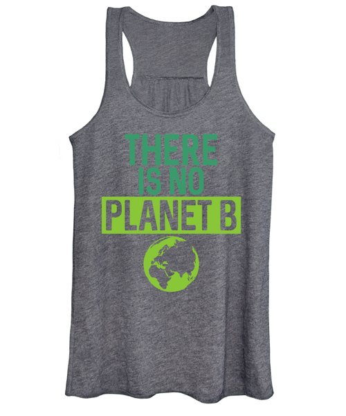 There Is No Planet B Support Green Environmentalism Women's Tank Top