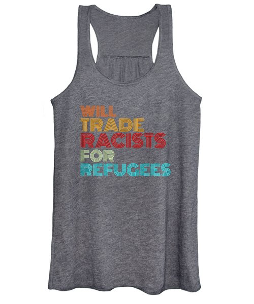 Will Trade Racists For Refugees T-shirt Political Shirt Women's Tank Top