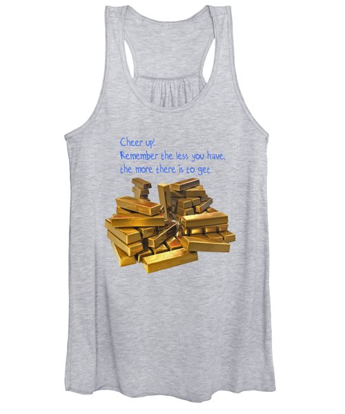 Cheer Up Remember The Less You Have, The More There Is To Get Women's Tank Top