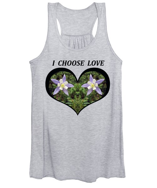 I Chose Love With A Heart Filled With Columbines Women's Tank Top