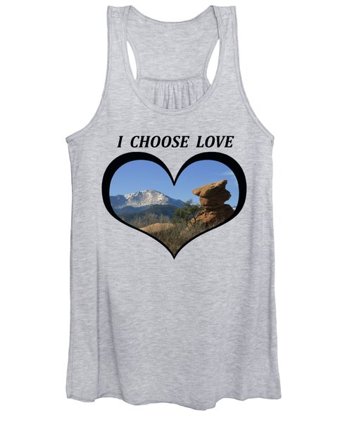 I Chose Love With A Joyful Dancer And Pikes Peak In A Heart Women's Tank Top