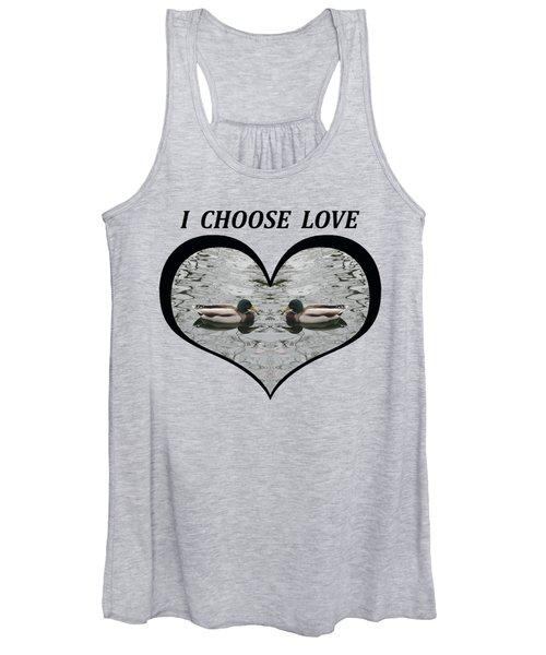 I Choose Love With A Pair Of  Mallard Ducks Framed In A Heart Women's Tank Top