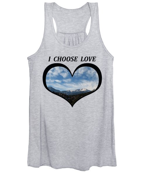 I Choose Love With Pikes Peak And Clouds In A Heart Women's Tank Top