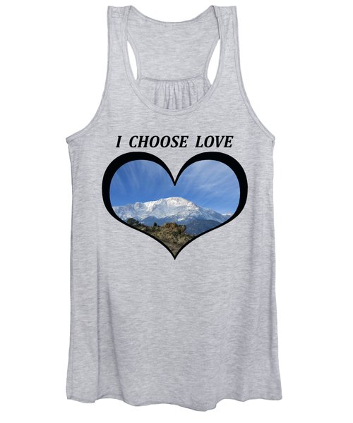 I Choose Love With Pikes Peak With A Fan Of Clouds In A Heart Women's Tank Top