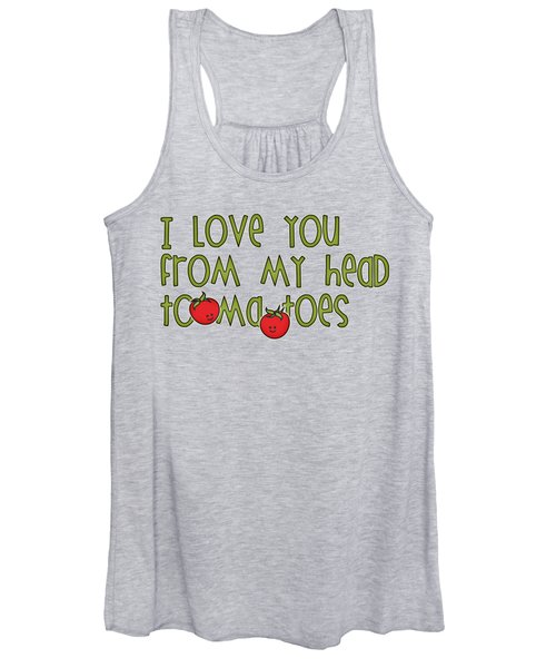 I Love You From My Head Tomatoes Women's Tank Top