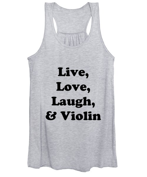 Live Love Laugh And Violin 5613.02 Women's Tank Top