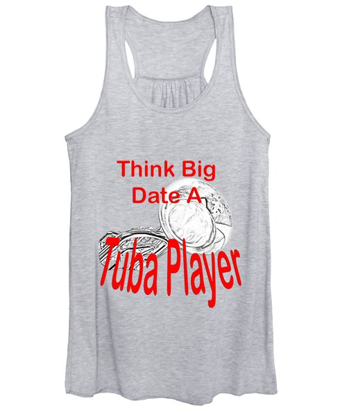 Think Big Date A Tuba Player Women's Tank Top