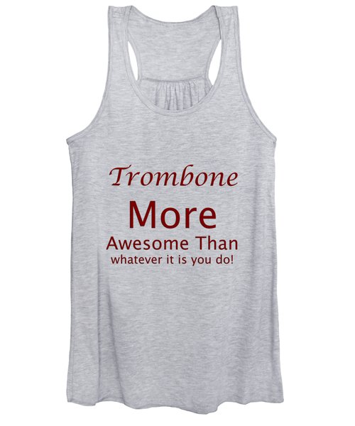 Trombones More Awesome Than You 5557.02 Women's Tank Top