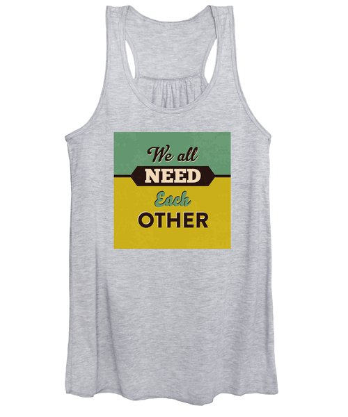 We All Need Each Other Women's Tank Top