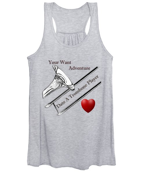 You Want Adventure Date A Trombone Player Women's Tank Top