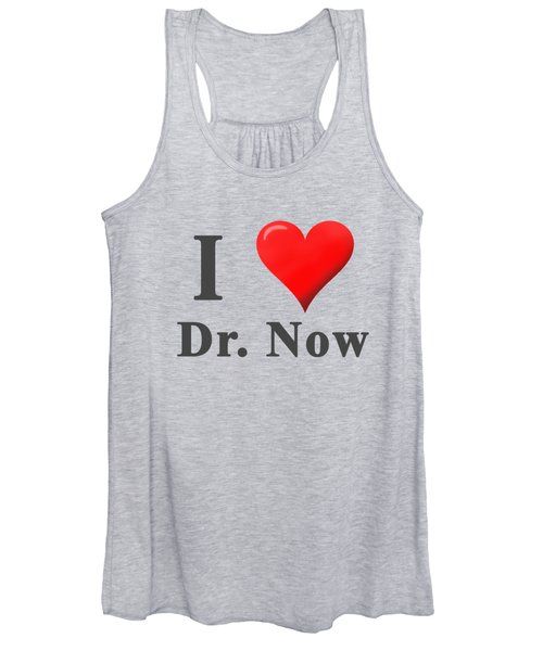 Love Dr. Now Women's Tank Top