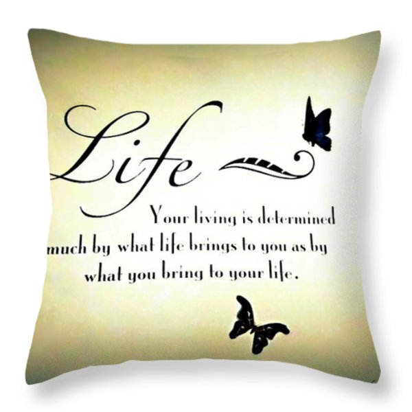 Life  Throw Pillow by Danielle  Parent