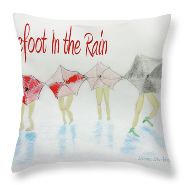 Barefoot In The Rain Throw Pillow by Donna Blackhall