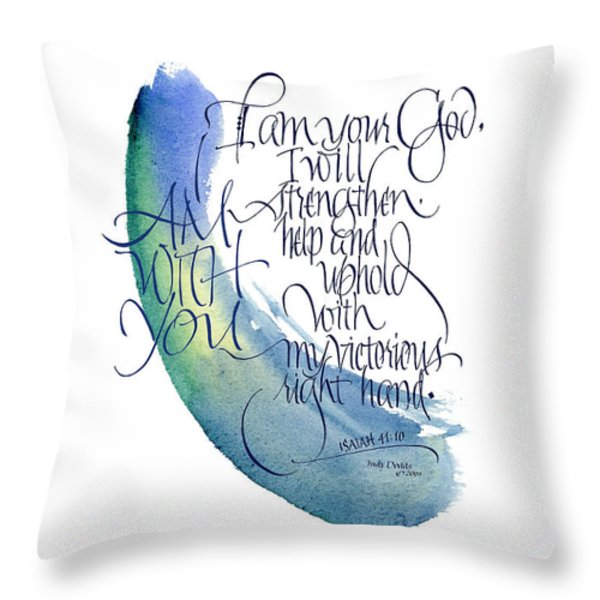 I Am With You Throw Pillow by Judy Dodds