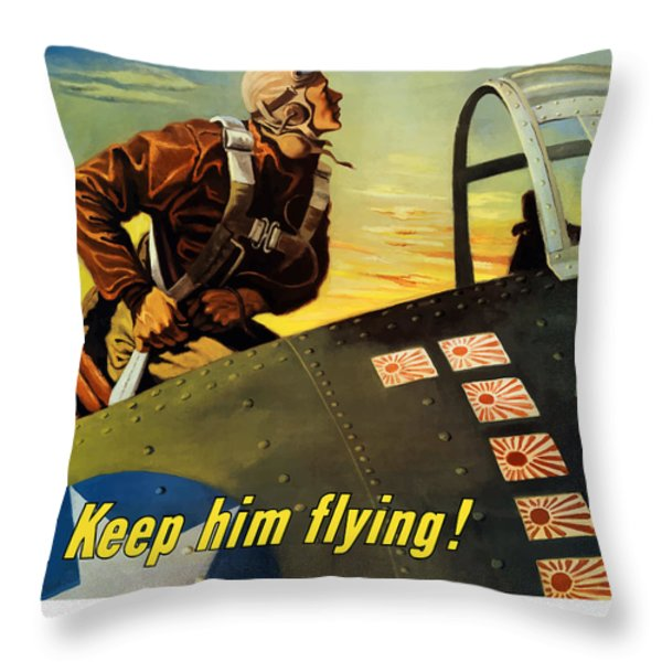 Keep Him Flying Buy War Bonds  Throw Pillow by War Is Hell Store