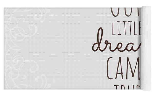 Our Little Dream Came True Yoga Mat