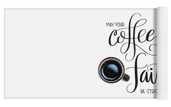 Coffee And Faith Yoga Mat by Nancy Ingersoll