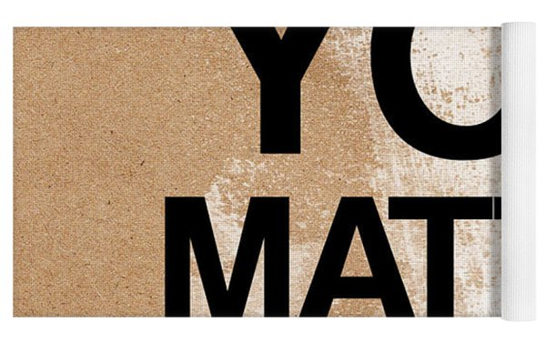 You Matter Yoga Mat
