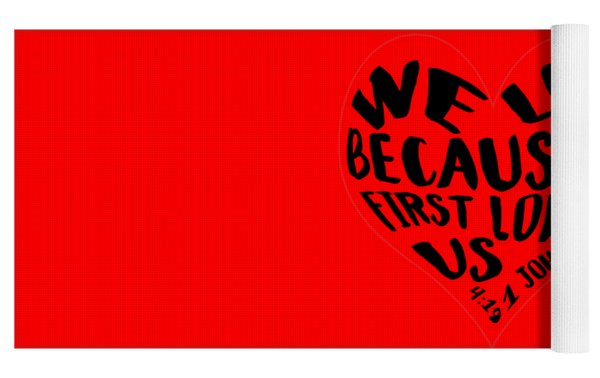 He First Loved Us Yoga Mat by Judy Hall-Folde