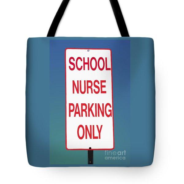 School Nurse Parking Sign  Tote Bag