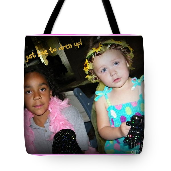 Tote Bag featuring the photograph Dress-up Time by Bobbee Rickard