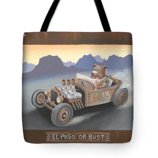 El Paso Or Bust Tote Bag
