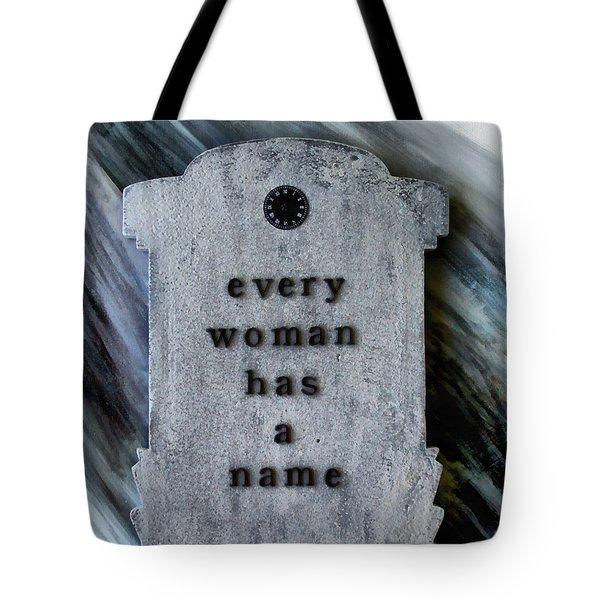 Every Woman Has A Name Tote Bag