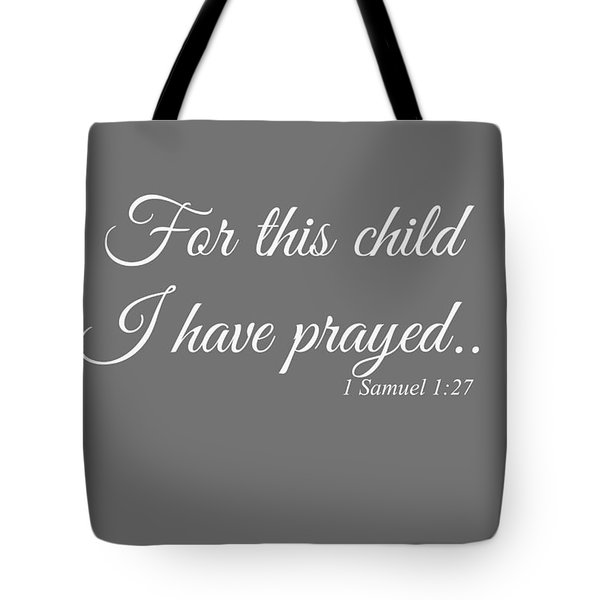 For This Child I Have Prayed Tote Bag