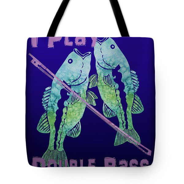 I Play Double Bass Tote Bag